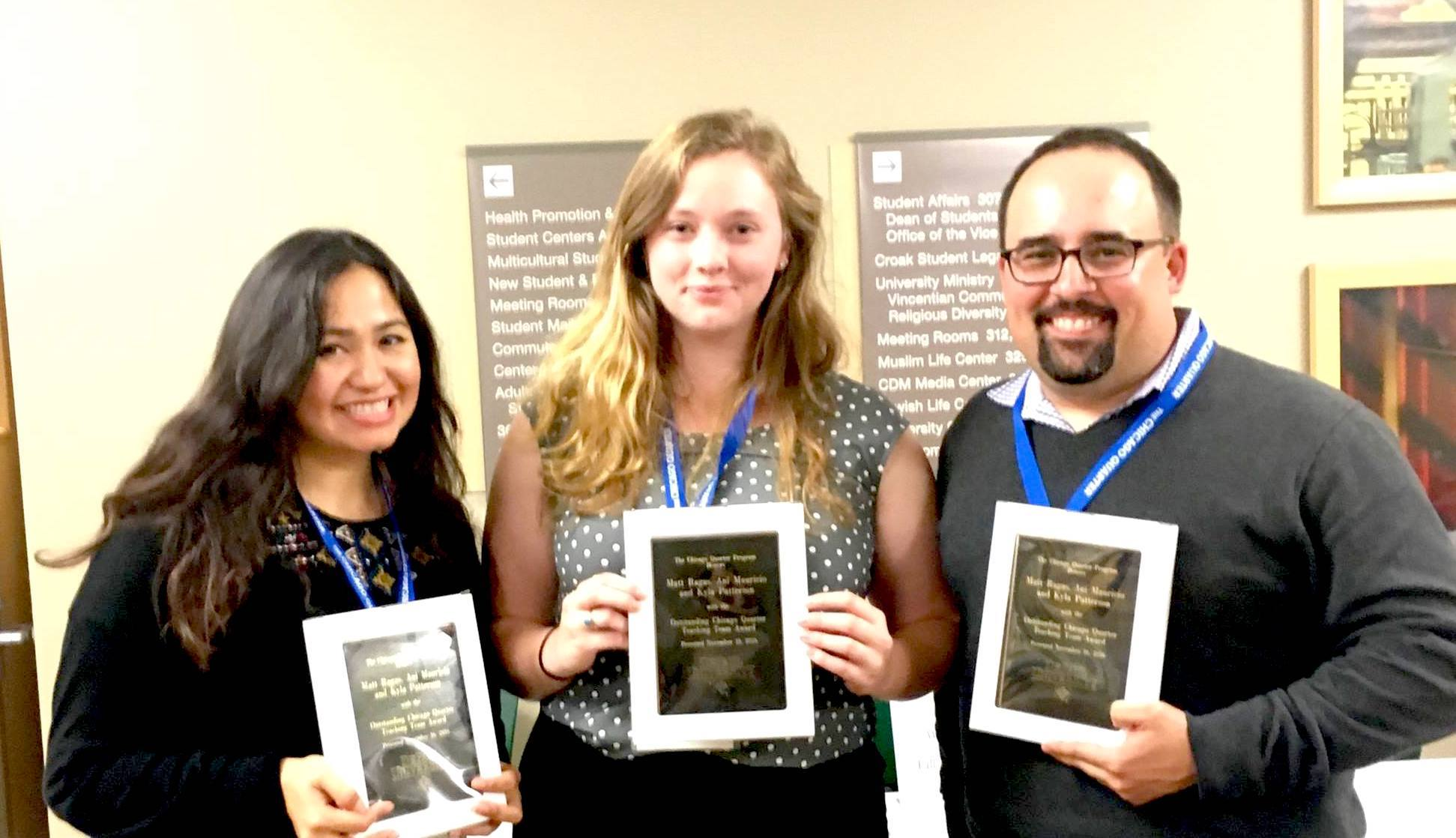 Ani Maricio (L), Kayla Patterson (C) and Matt Ragas (R) were awarded with an Outstanding Chicago Quarter Teaching Team Award by the university.