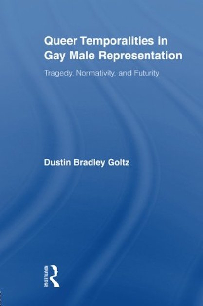 Queer Temporalities in Gay Male Representation